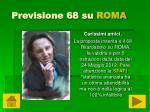 previsione 68 su roma