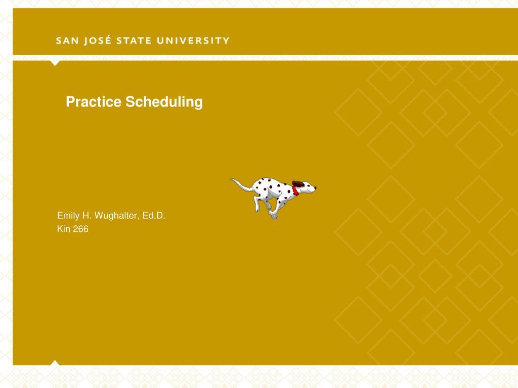 practice scheduling l.