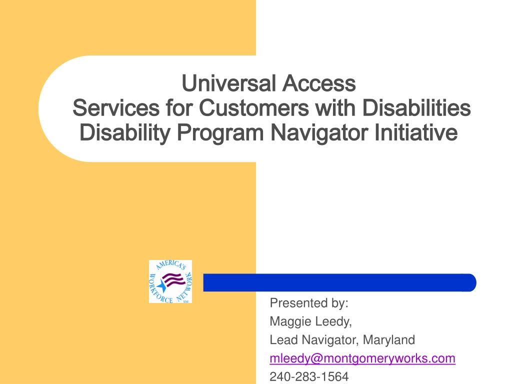 universal access services for customers with disabilities disability program navigator initiative l.
