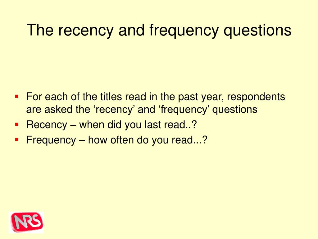 The recency and frequency questions