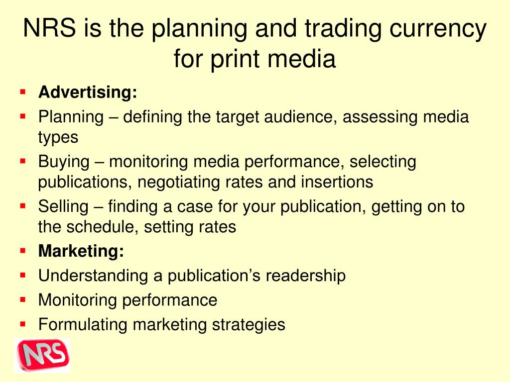NRS is the planning and trading currency for print media