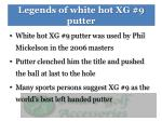 legends of white hot xg 9 putter