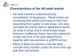 characteristics of the uk retail market