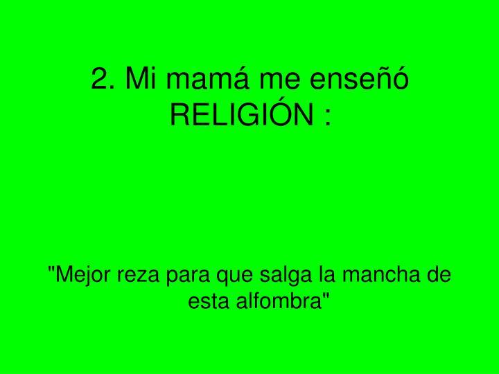 2 mi mam me ense religi n