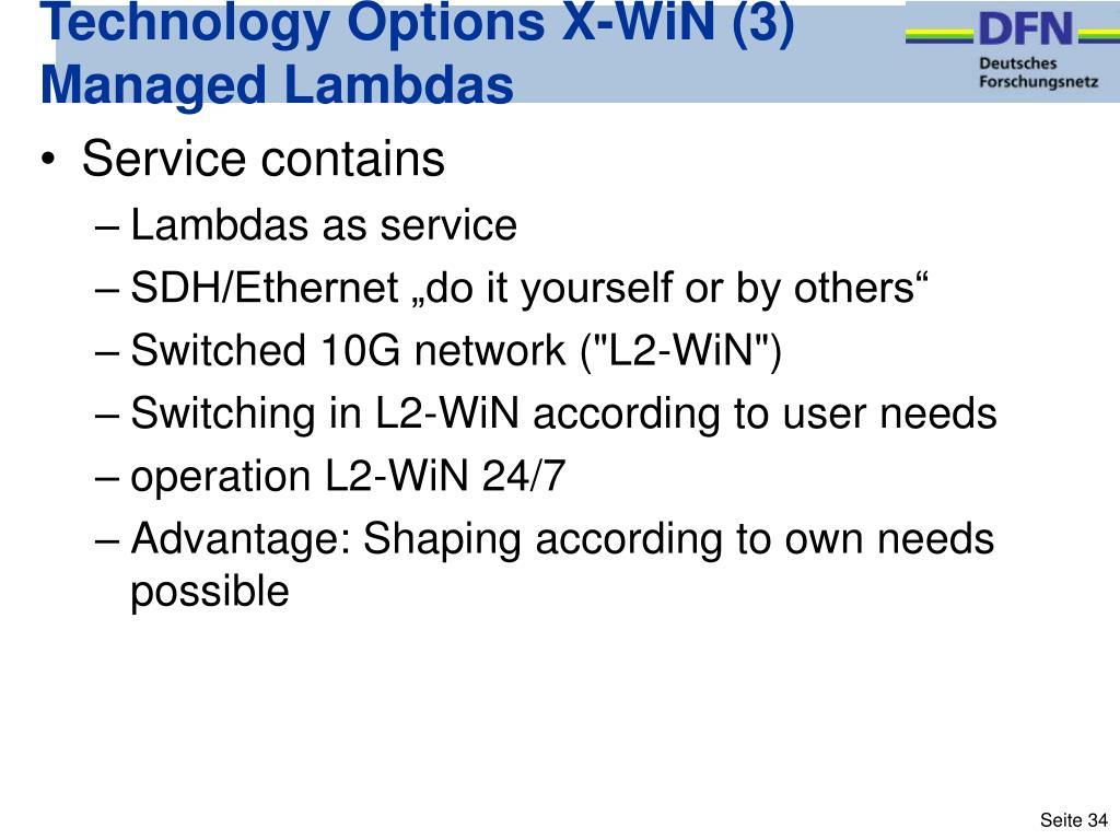 Technology Options X-WiN (3) Managed Lambdas