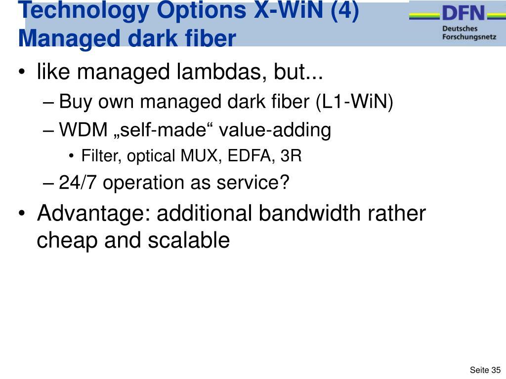 Technology Options X-WiN (4) Managed dark fiber
