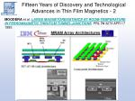 fifteen years of discovery and technological advances in thin film magnetics 25