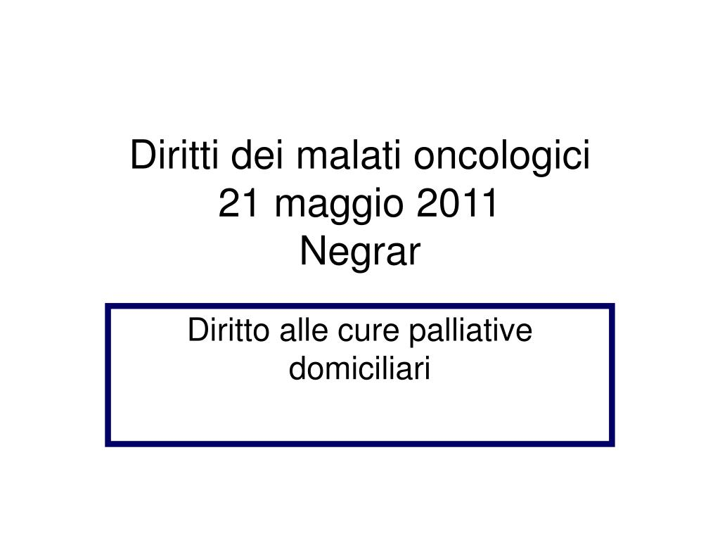 diritti dei malati oncologici 21 maggio 2011 negrar l.