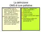 la definizione oms di cure palliative