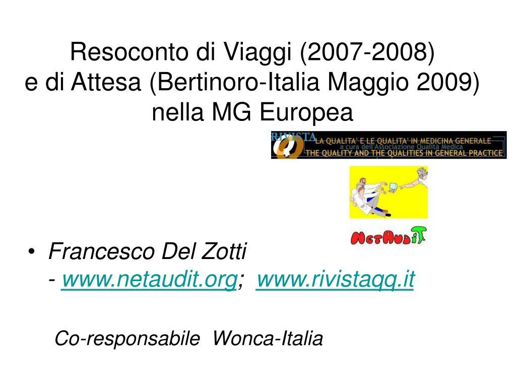 resoconto di viaggi 2007 2008 e di attesa bertinoro italia maggio 2009 nella mg europea l.