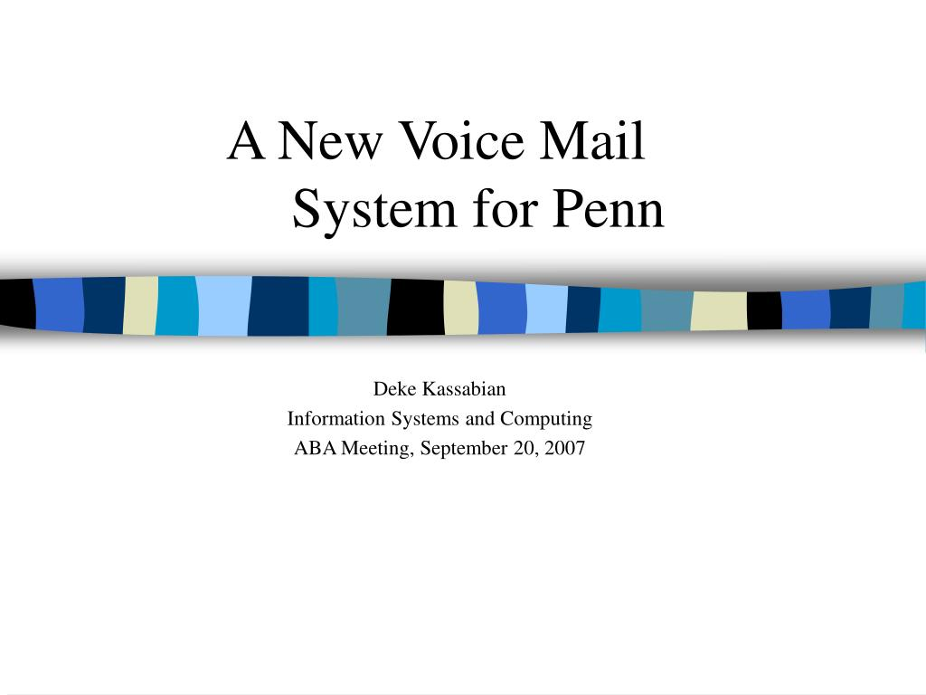 a new voice mail system for penn l.