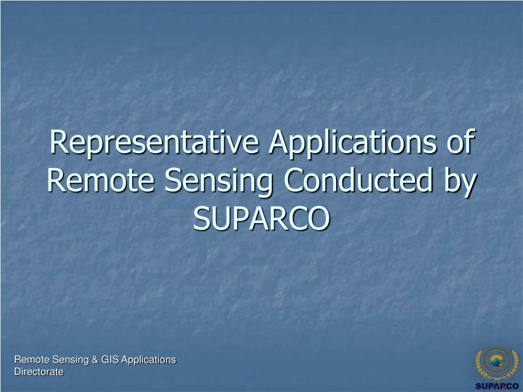 Representative Applications of Remote Sensing Conducted by SUPARCO
