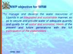 nwp objective for wrm