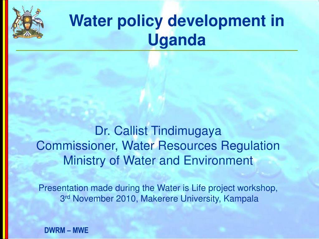 water policy development in uganda l.
