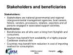 stakeholders and beneficiaries