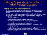 national approach to reduction of wrm related disasters20