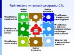 partnerstwo w ramach programu cal