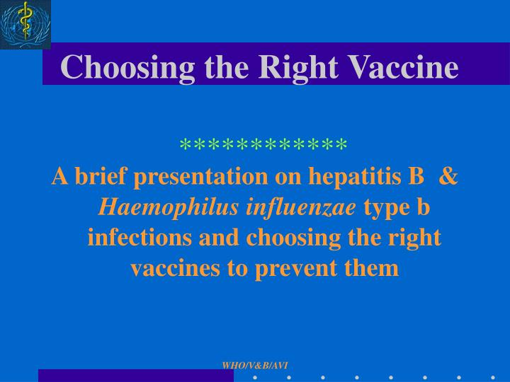 choosing the right vaccine n.