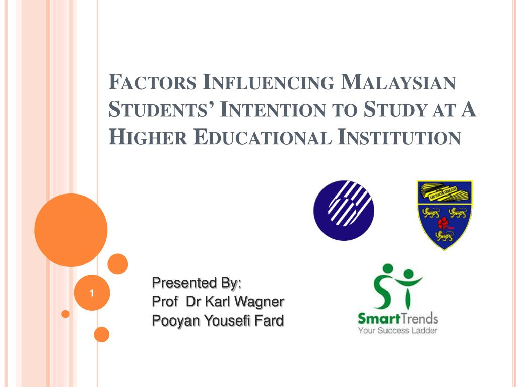 factors influencing malaysian students intention to study at a higher educational institution l.