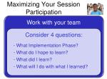 maximizing your session participation