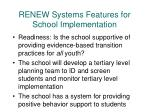 renew systems features for school implementation