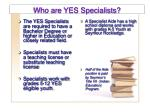 who are yes specialists