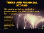 there are financial storms