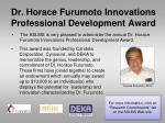 dr horace furumoto innovations professional development award