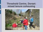 threshold centre dorset mixed tenure cohousing