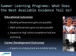 summer learning programs what does the best available evidence tell us