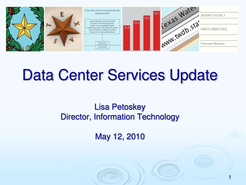 data center services update lisa petoskey director information technology may 12 2010 l.