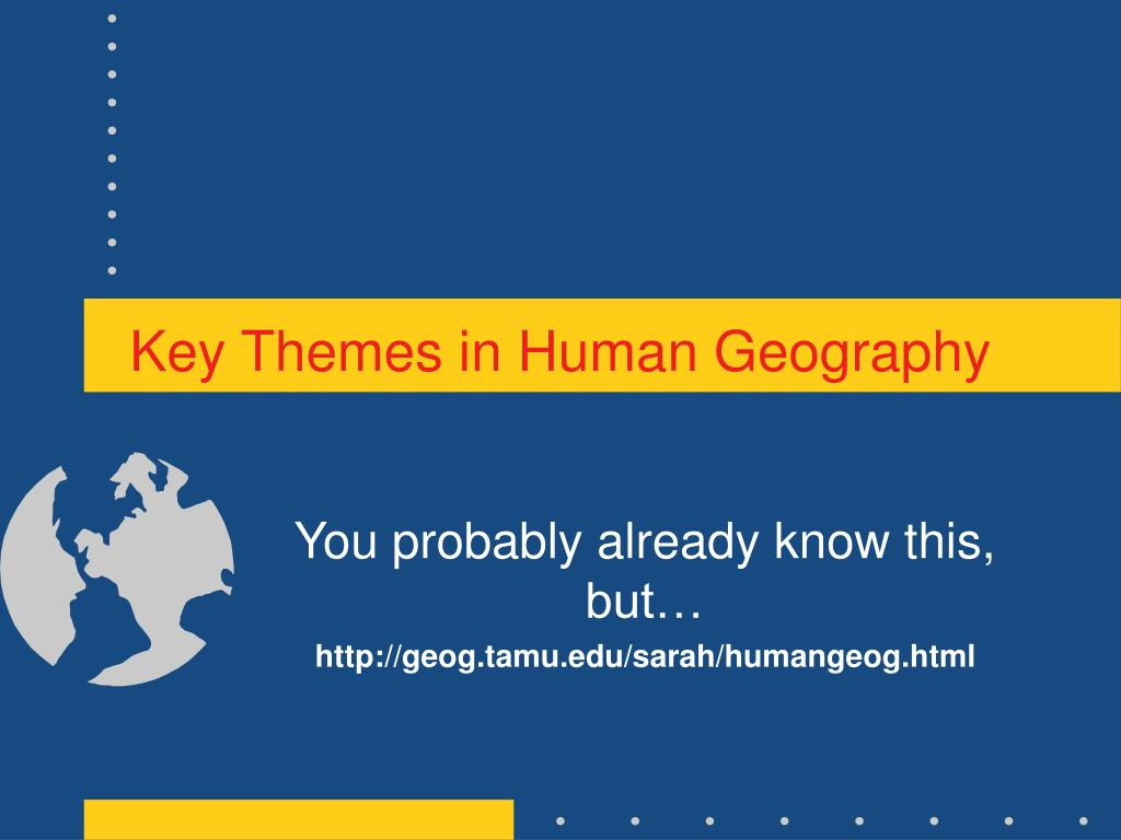key themes in human geography l.