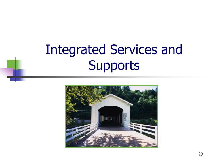 Integrated Services and Supports