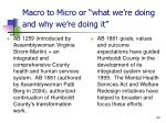 macro to micro or what we re doing and why we re doing it