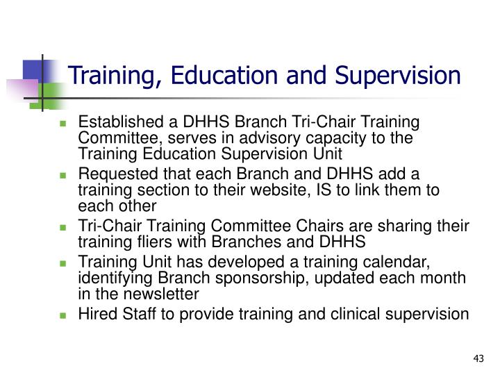Training, Education and Supervision