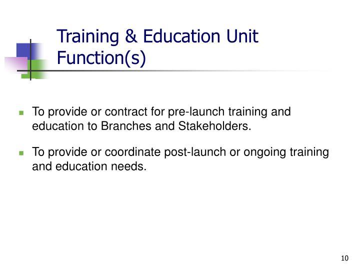 Training & Education Unit