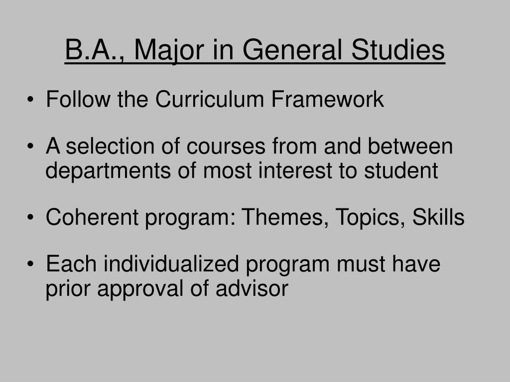 B.A., Major in General Studies