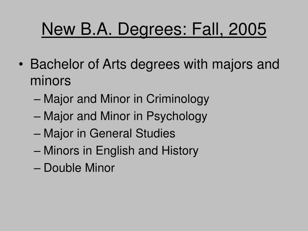 New B.A. Degrees: Fall, 2005