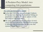 a predator prey model two competing fish populations