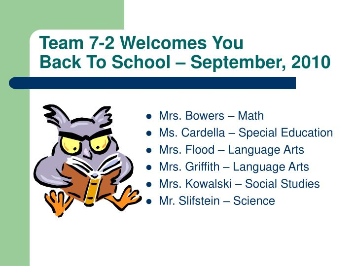 Team 7 2 welcomes you back to school september 2010