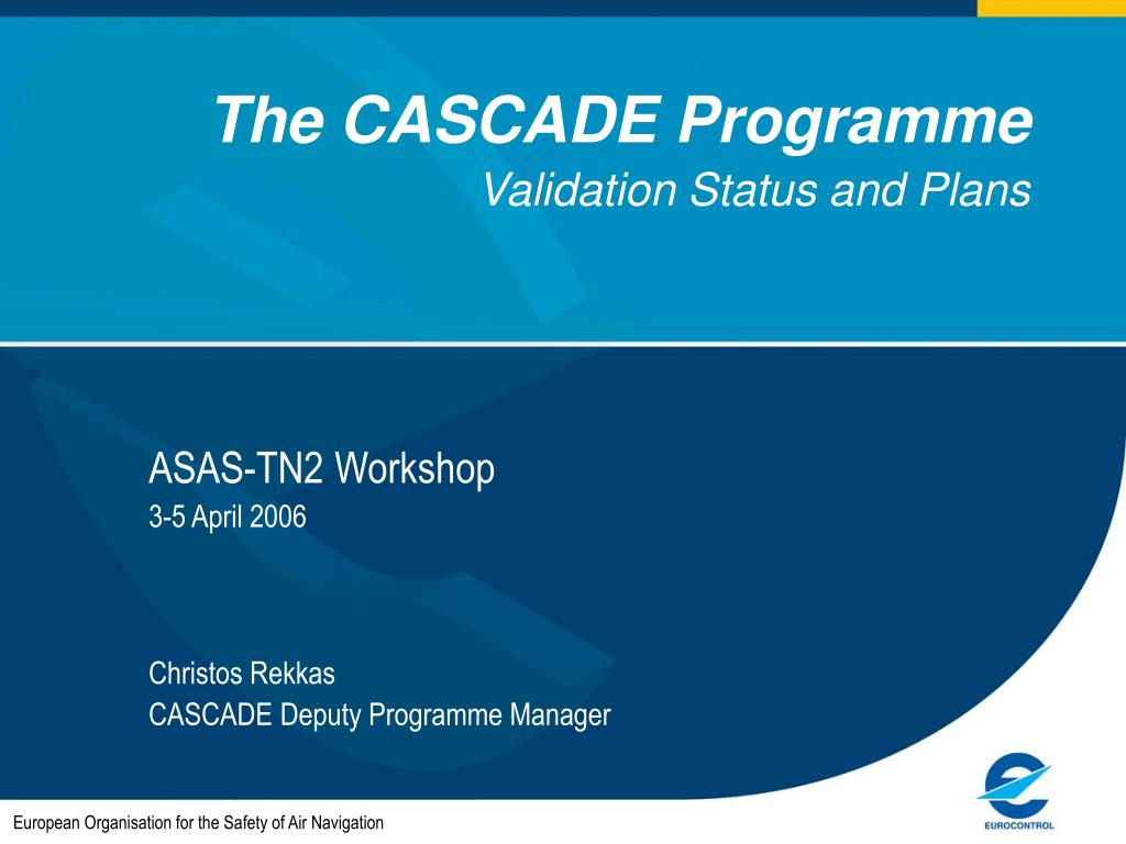 the cascade programme validation status and plans l.