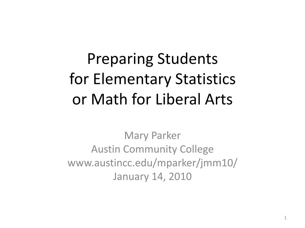 preparing students for elementary statistics or math for liberal arts l.