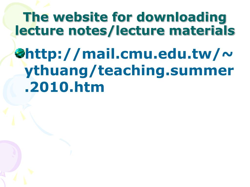 The website for downloading lecture notes/lecture materials