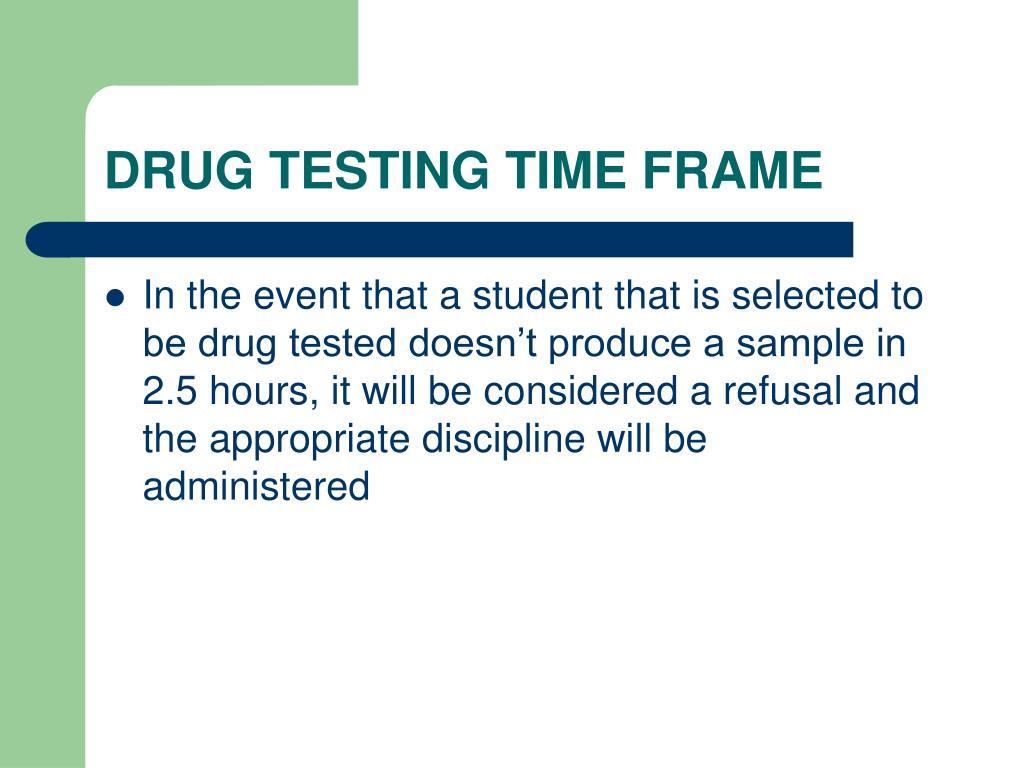 DRUG TESTING TIME FRAME