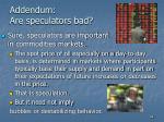 addendum are speculators bad