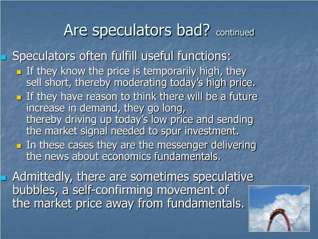 Are speculators bad?