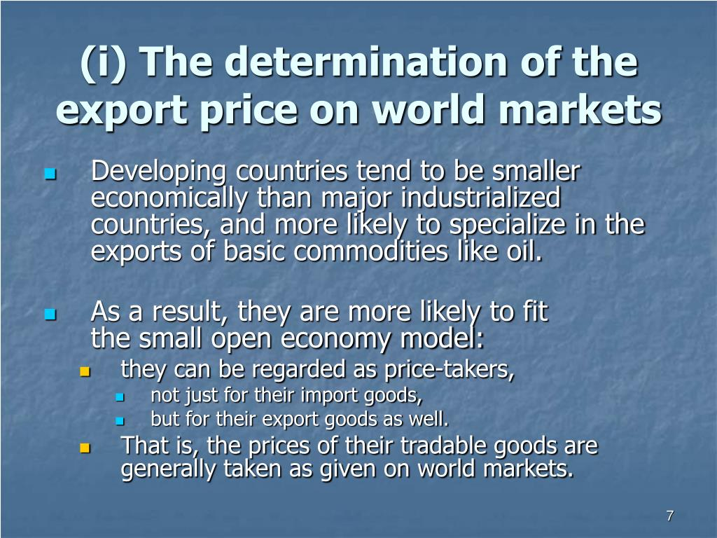 (i) The determination of the export price on world markets