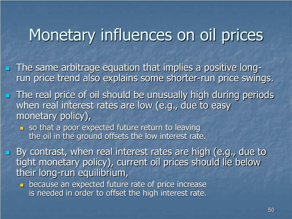 Monetary influences on oil prices