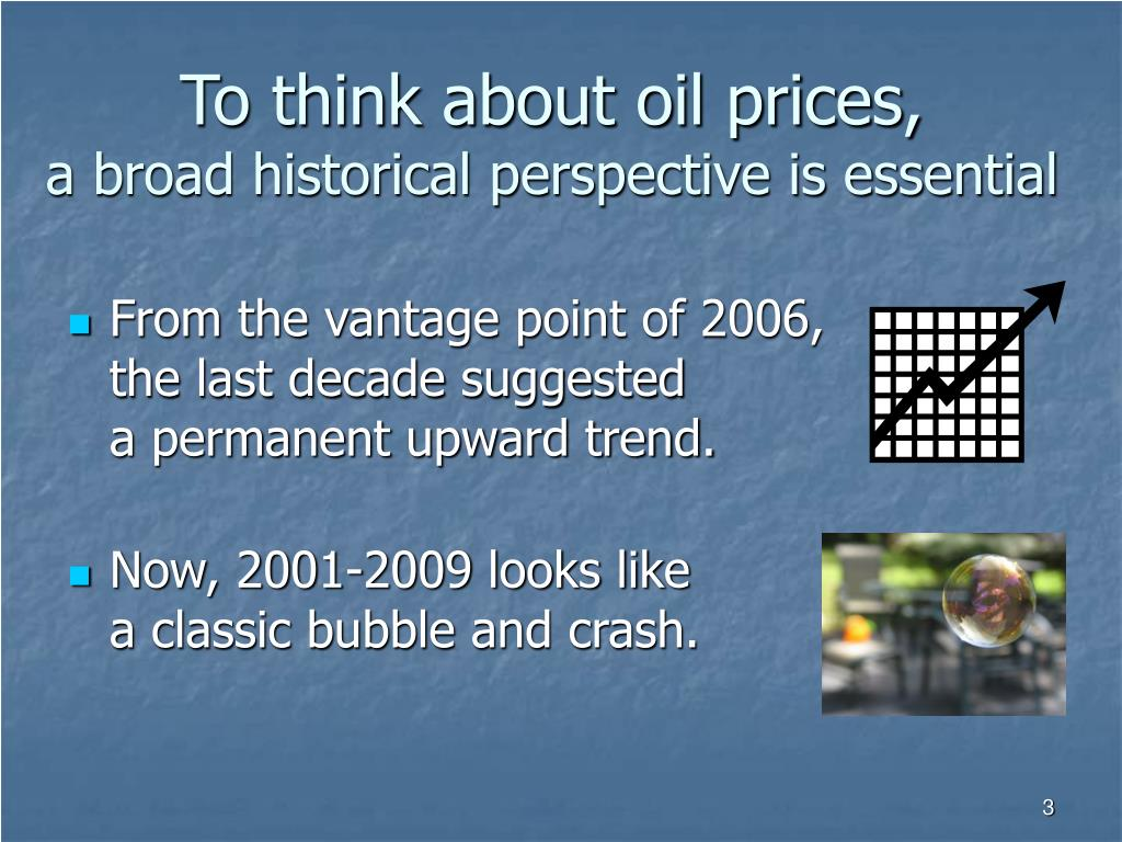 To think about oil prices,