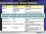 command line setup options